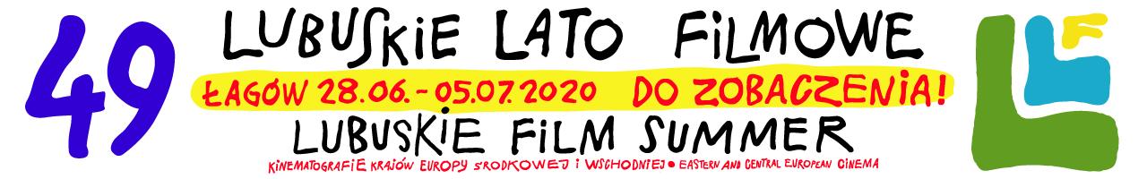 49. Lubuskie Lato Filmowe 28.06 - 5.07 2020